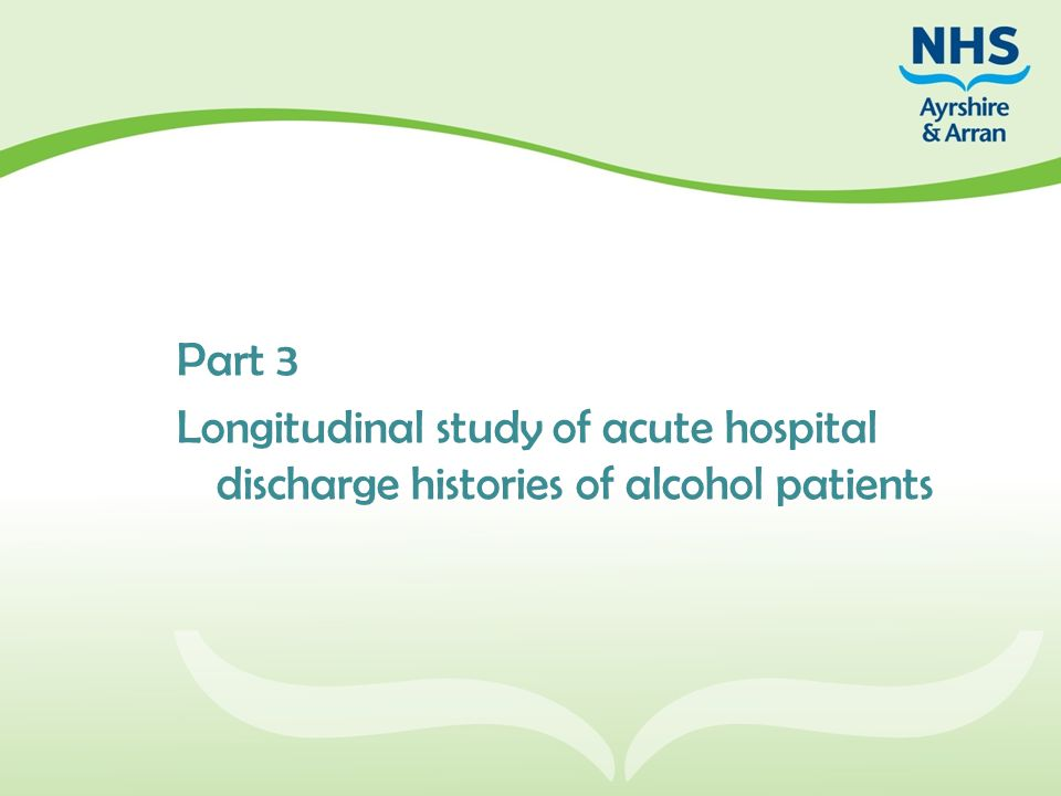 Part 3 Longitudinal study of acute hospital discharge histories of alcohol patients