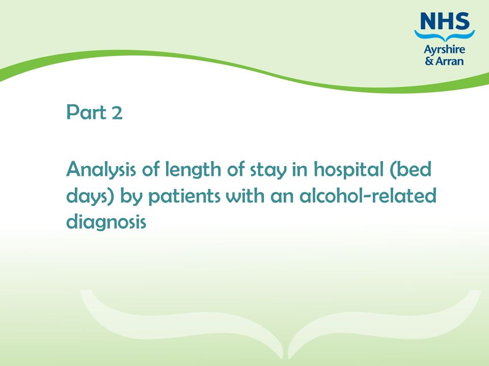 Part 2 Analysis of length of stay in hospital (bed days) by patients with an alcohol-related diagnosis