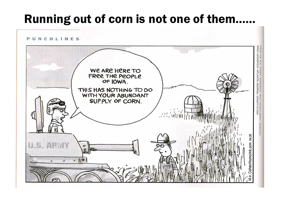 Running out of corn is not one of them……