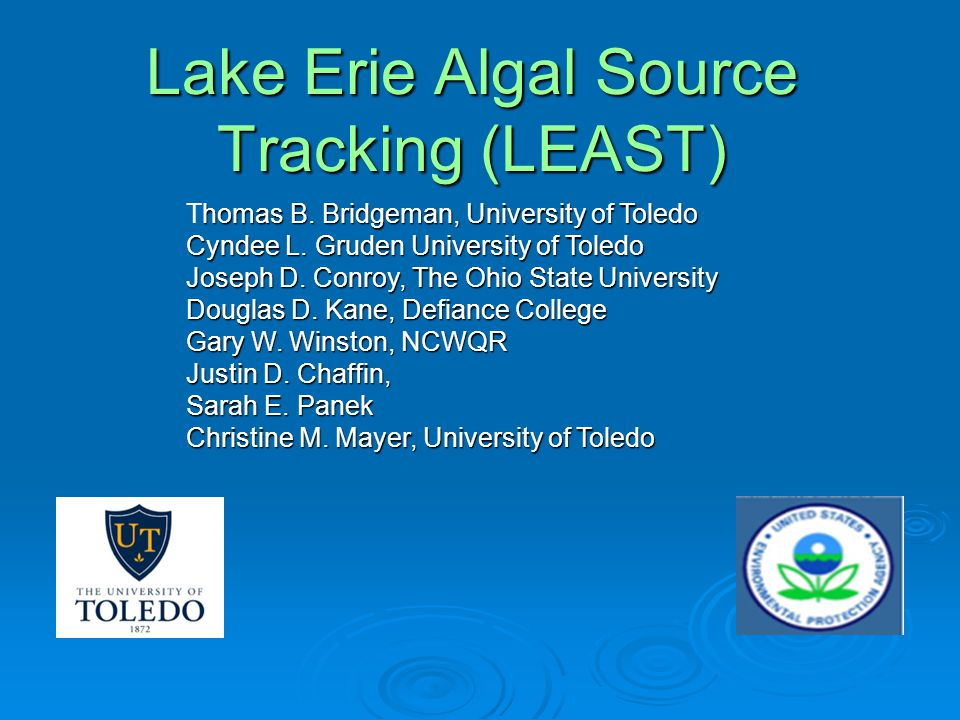 Lake Erie Algal Source Tracking (LEAST) homas B. Bridgeman, University of Toledo Thomas B.