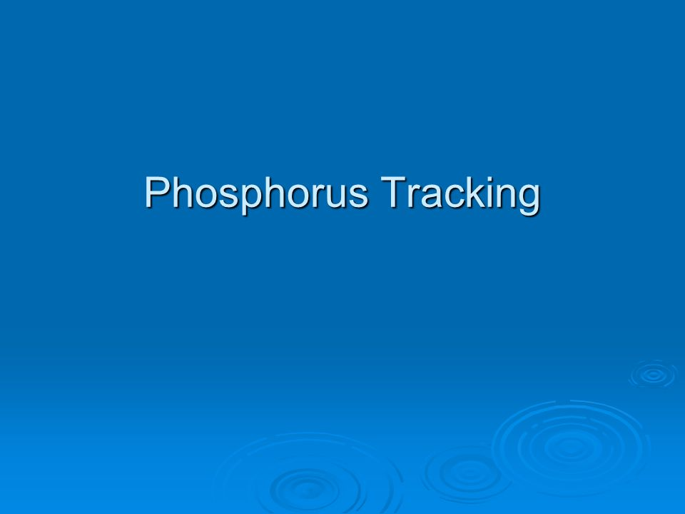 Phosphorus Tracking