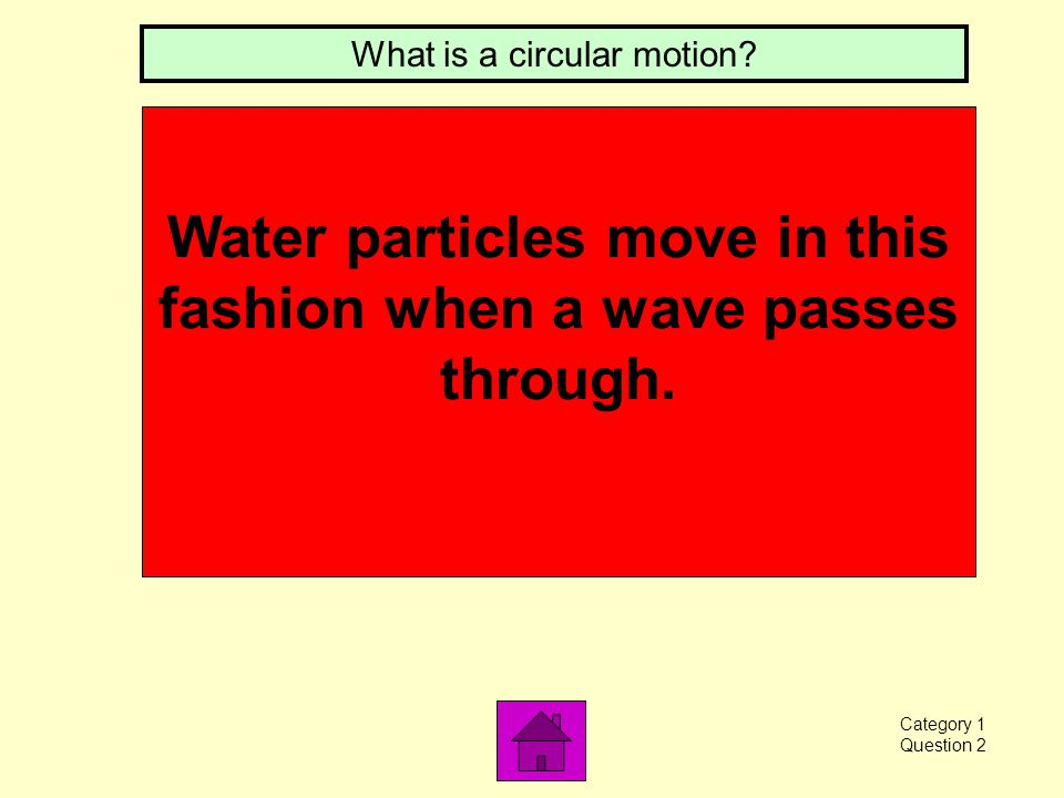 These cause both surface currents and waves. What are winds? Category 1 Question 1