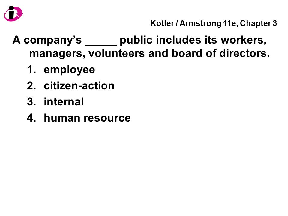 Kotler / Armstrong 11e, Chapter 3 This legislation prohibits Web sites or online services from collecting personal information from children without parental consent.