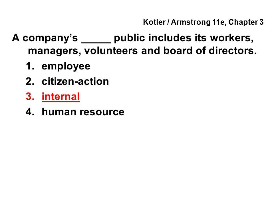 Kotler / Armstrong 11e, Chapter 3 A company has several options with regard to its marketing environment.