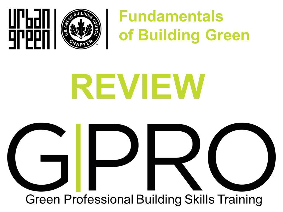 G|PRO Fundamentals of Building Green Green Professional Building Skills Training REVIEW