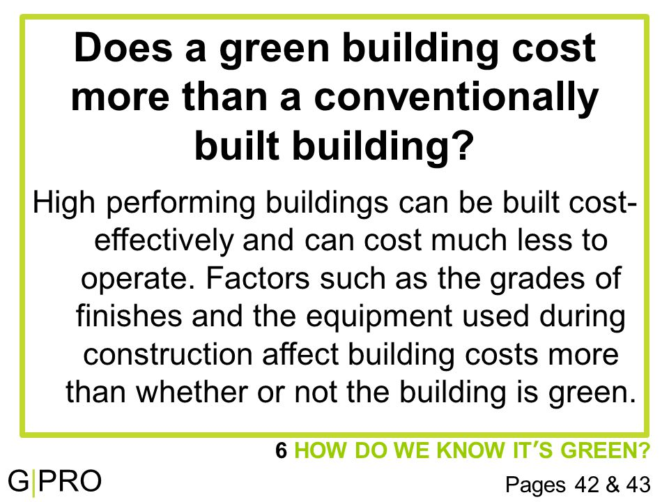 G|PRO Does a green building cost more than a conventionally built building.