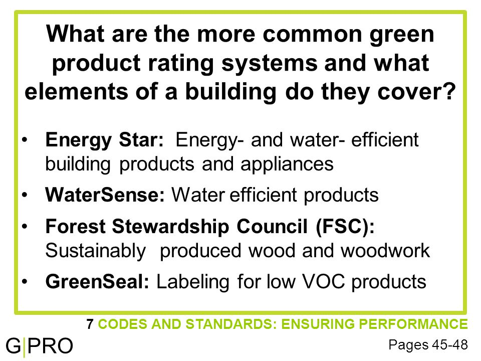G|PRO What are the more common green product rating systems and what elements of a building do they cover.