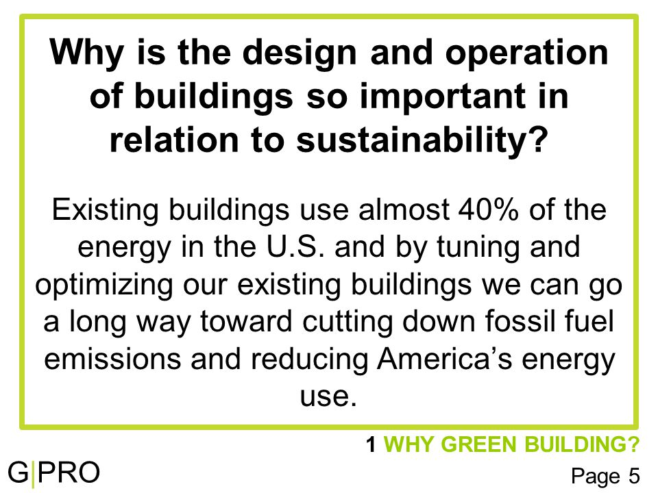 G|PRO 7 CODES AND STANDARDS: ENSURING PERFORMANCE Page 44 How do energy codes relate to green building performance.