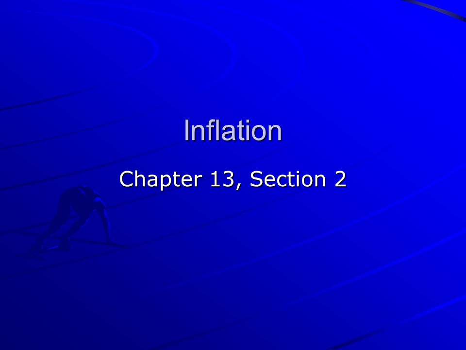 Inflation Chapter 13, Section 2