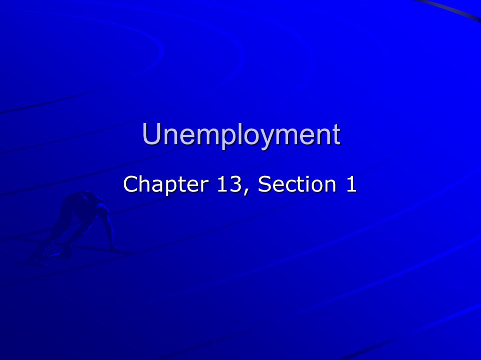 Unemployment Chapter 13, Section 1