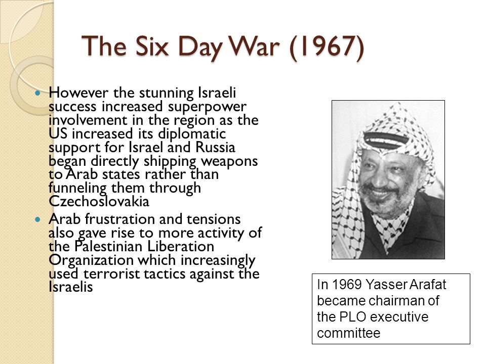 The Six Day War (1967) However the stunning Israeli success increased superpower involvement in the region as the US increased its diplomatic support