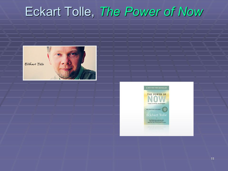 11 Eckart Tolle, The Power of Now