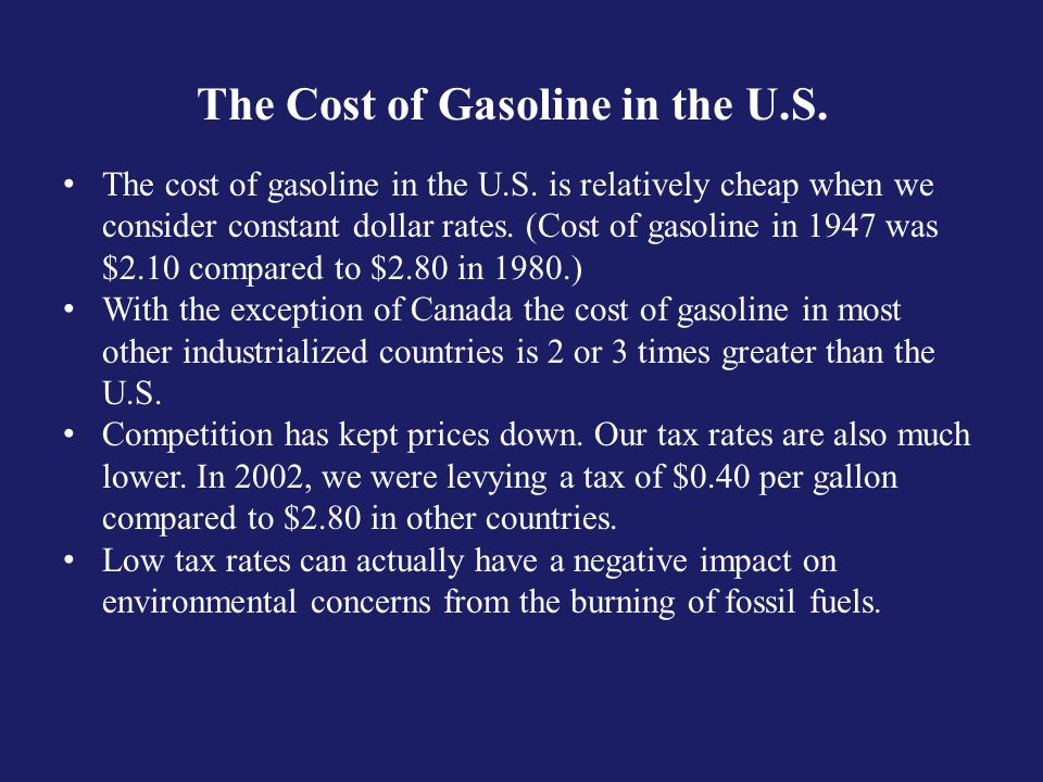 The Cost of Gasoline in the U.S. The cost of gasoline in the U.S.