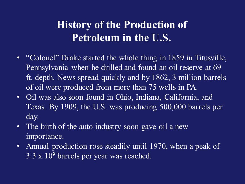 History of the Production of Petroleum in the U.S.