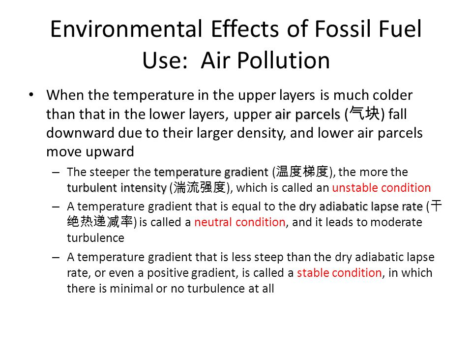 Environmental Effects of Fossil Fuel Use: Air Pollution air parcels When the temperature in the upper layers is much colder than that in the lower lay