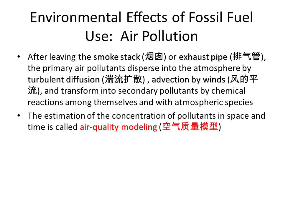 Environmental Effects of Fossil Fuel Use: Air Pollution smoke stack exhaust pipe turbulent diffusion advection by winds After leaving the smoke stack