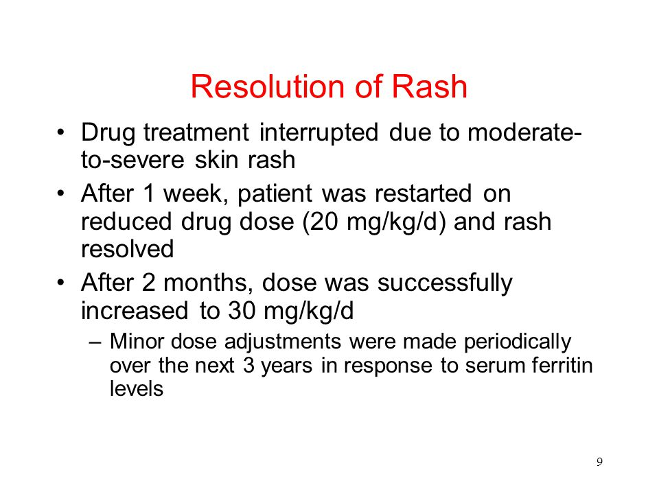 10 Skin Rash Treatment Algorithm Mild-to-moderate rash can be managed without treatment interruption More serious rash necessitates treatment interruption.