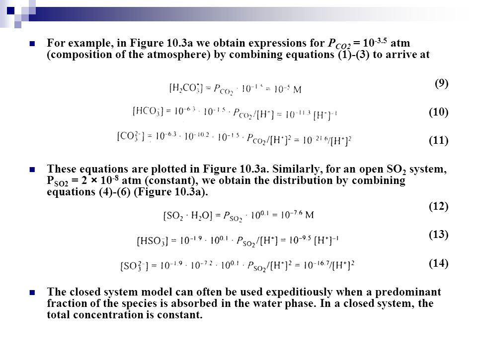 For example, in Figure 10.3a we obtain expressions for P CO2 = 10 -3.5 atm (composition of the atmosphere) by combining equations (1)-(3) to arrive at