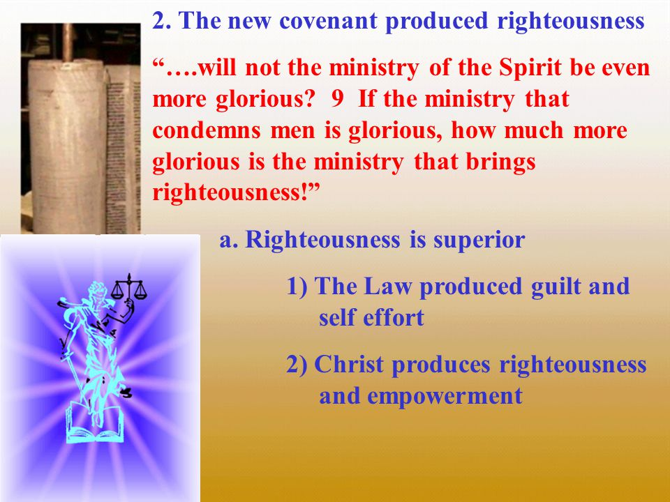 3.The new covenant is everlasting, more glorious, and will never fade away.