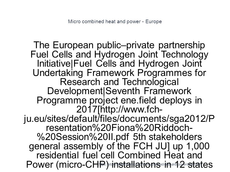 Micro combined heat and power - Europe 1 The European public–private partnership Fuel Cells and Hydrogen Joint Technology Initiative|Fuel Cells and Hy