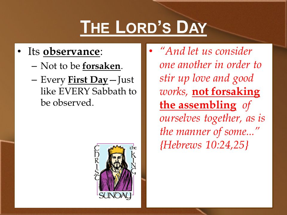T HE L ORD ' S D AY Its observance : – Not to be forsaken.