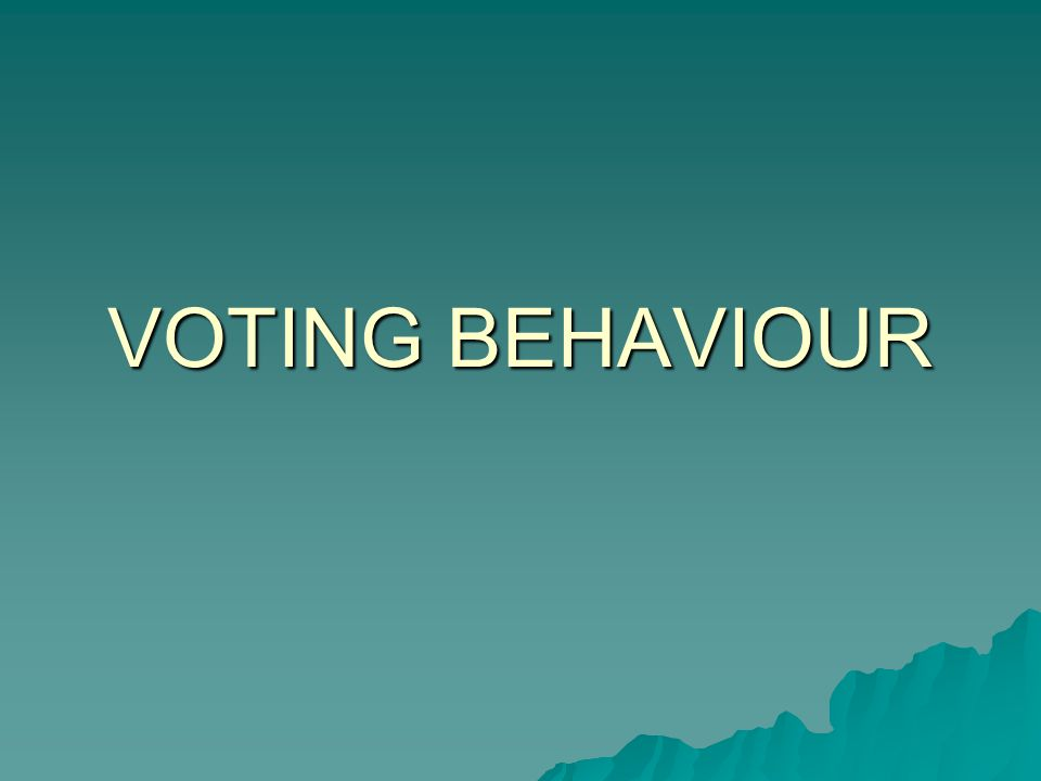 VOTING BEHAVIOUR