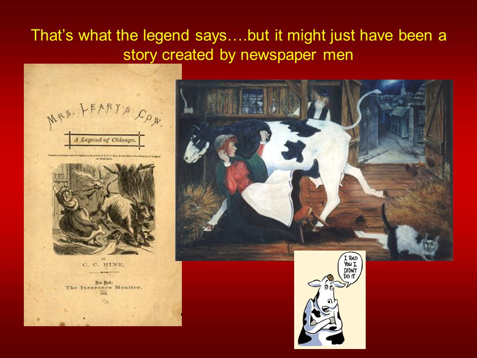 That's what the legend says….but it might just have been a story created by newspaper men