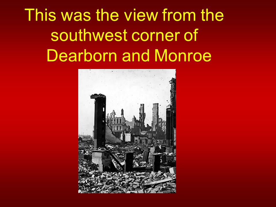 This was the view from the southwest corner of Dearborn and Monroe