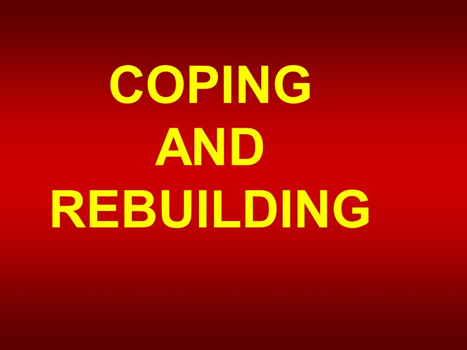 COPING AND REBUILDING