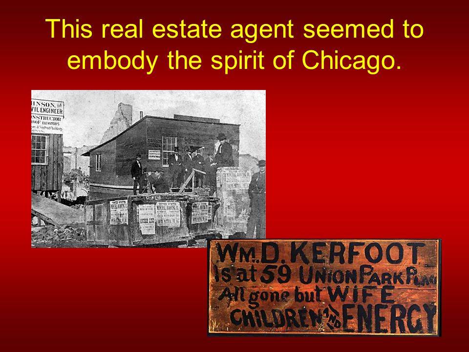 This real estate agent seemed to embody the spirit of Chicago.
