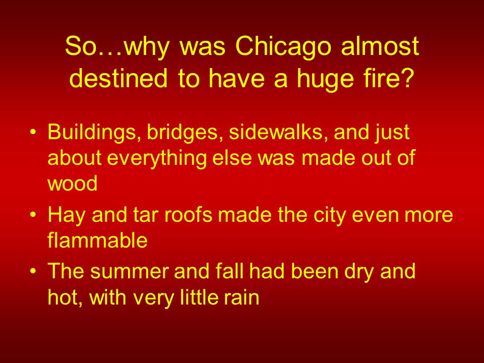 The day before the Great Chicago Fire, there had been another huge fire; it held the record for Chicago's biggest fire…..for ONE DAY
