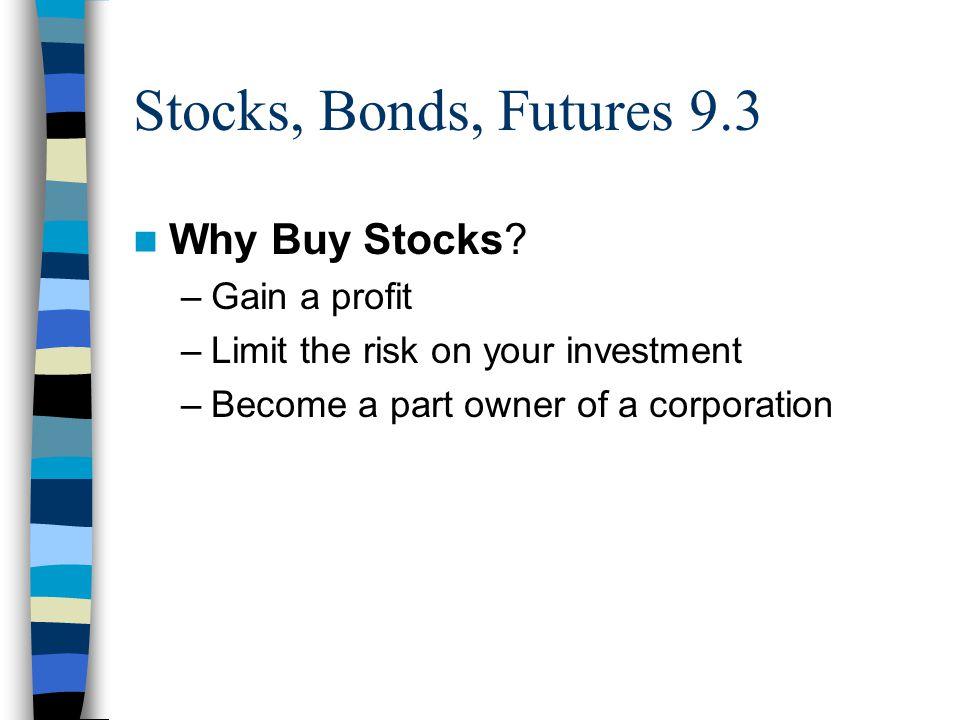 Stocks, Bonds, Futures 9.3 Why Buy Stocks.