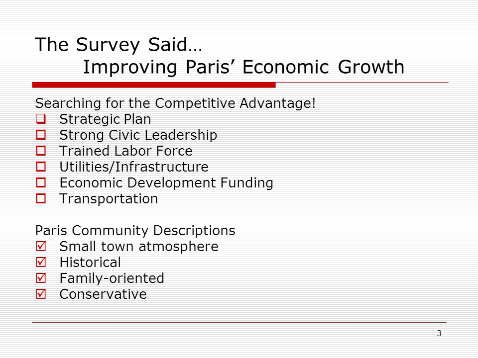 3 The Survey Said… Improving Paris' Economic Growth Searching for the Competitive Advantage.