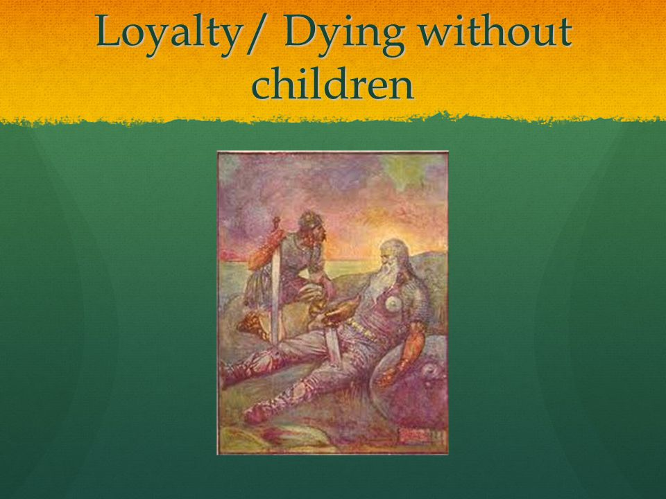 Loyalty/ Dying without children