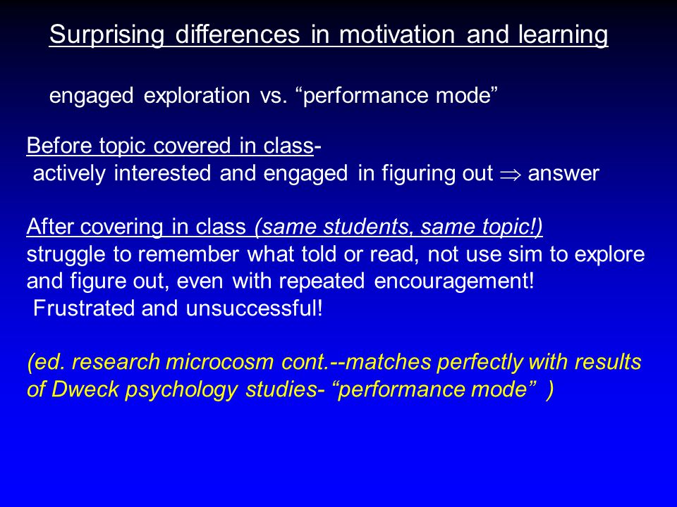 Surprising differences in motivation and learning engaged exploration vs.