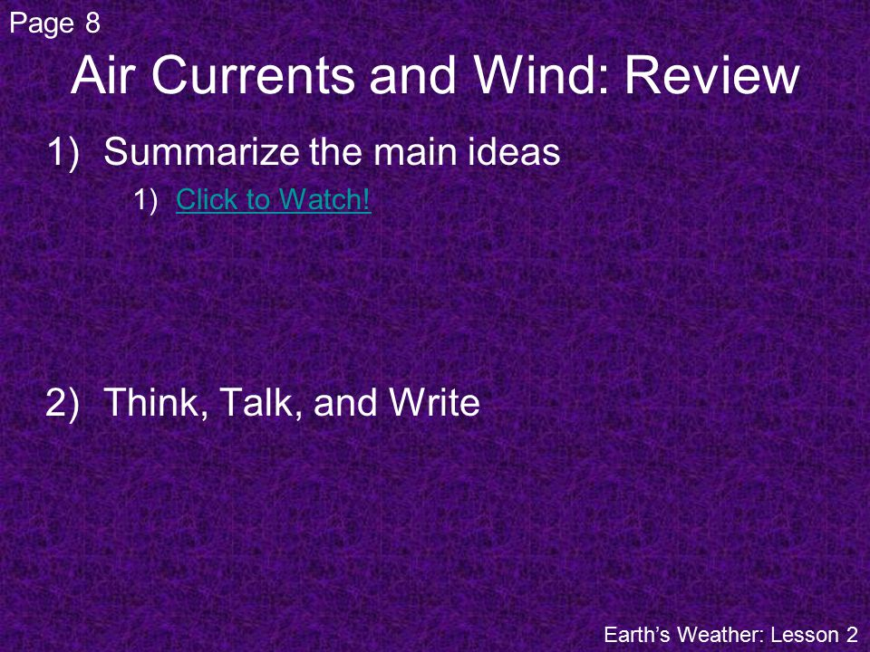 Air Currents and Wind: Review 1)Summarize the main ideas 1)Click to Watch!Click to Watch.