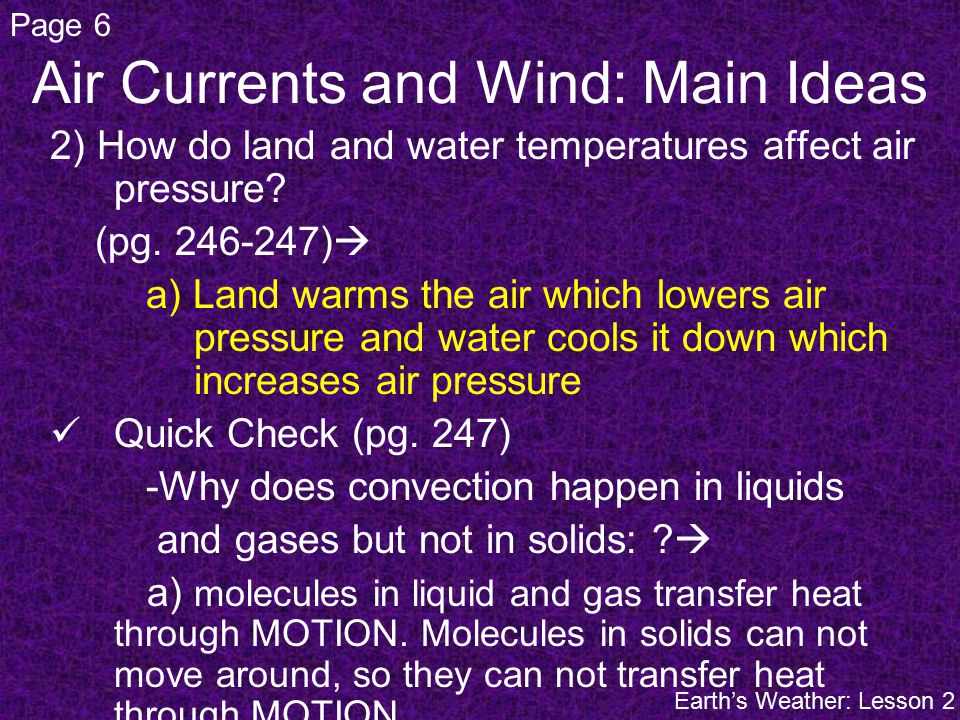 2) How do land and water temperatures affect air pressure.