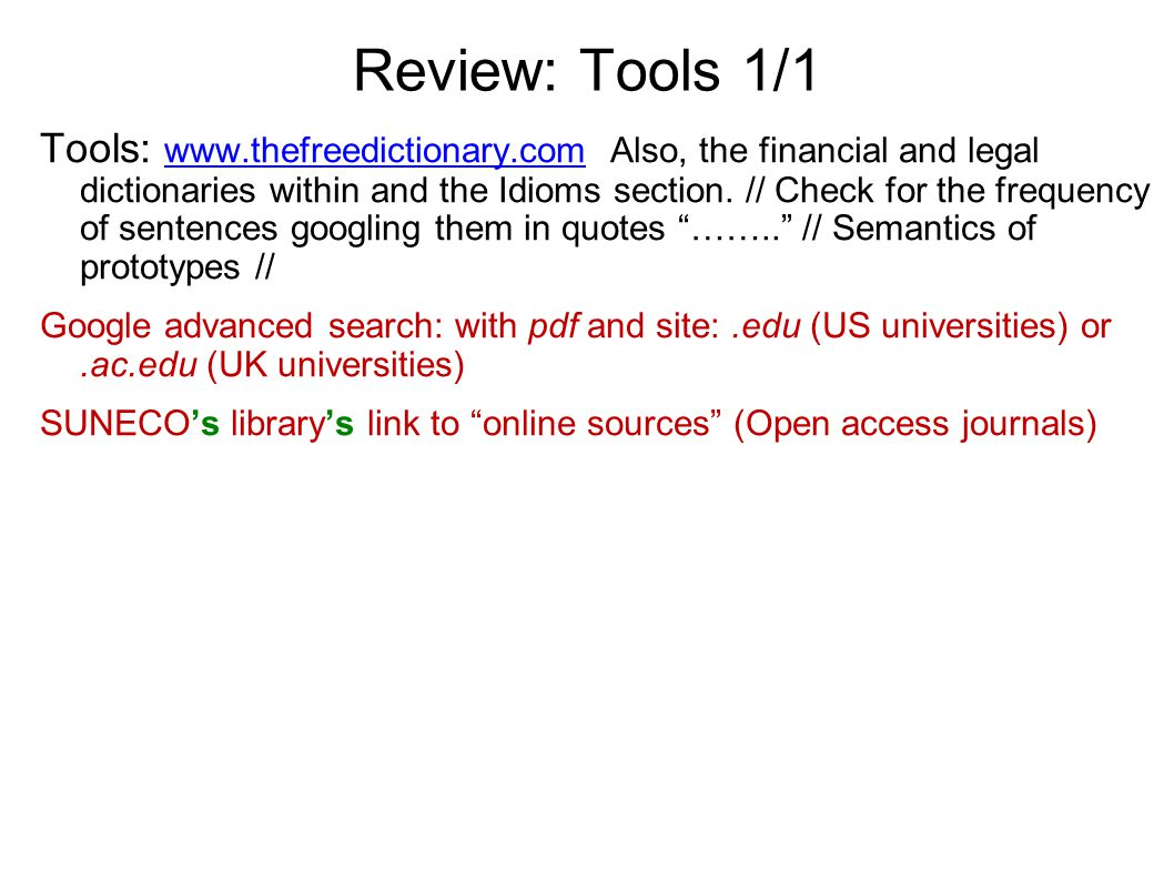 Review: Tools 1/1 Tools: www.thefreedictionary.com Also, the financial and legal dictionaries within and the Idioms section. // Check for the frequenc