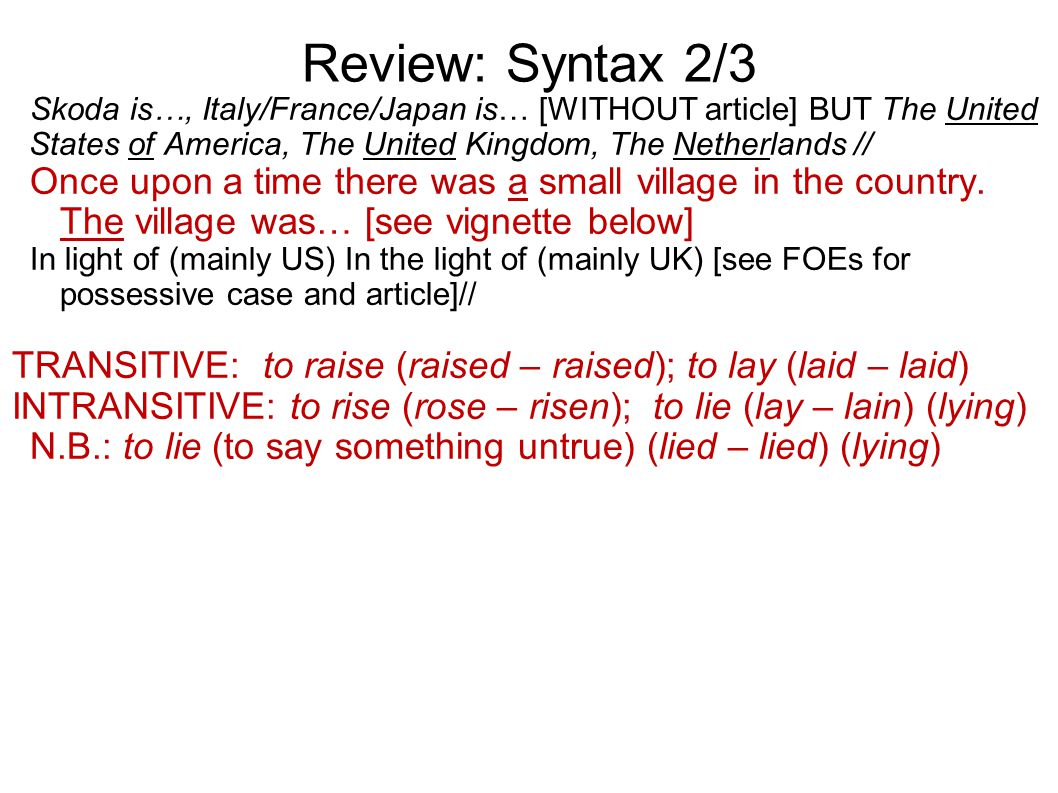 Review: Syntax 2/3 Skoda is…, Italy/France/Japan is… [WITHOUT article] BUT The United States of America, The United Kingdom, The Netherlands // Once u