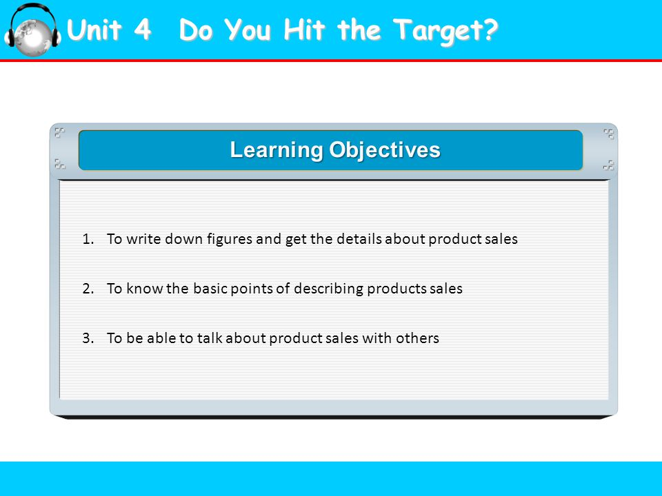 Unit 4 Do You Hit the Target. Learning Objectives 1.