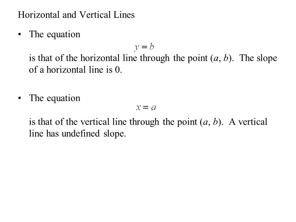 Horizontal and Vertical Lines The equation is that of the horizontal line through the point (a, b).
