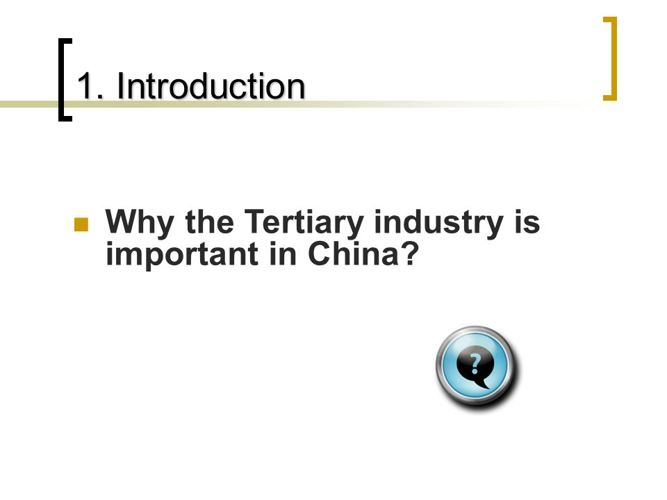 1. Introduction Why the Tertiary industry is important in China