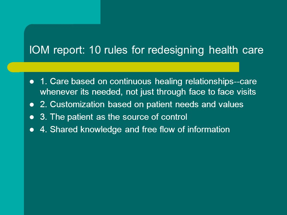 IOM report: 10 rules for redesigning health care 1.