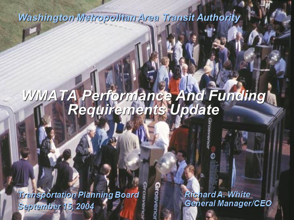 Transportation Planning Board September 15, 2004 Transportation Planning Board September 15, 2004 Washington Metropolitan Area Transit Authority Richa