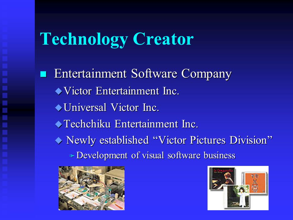Technology Creator n Component & Device Company u integrate global component manufacturing and marketing into 1 organisation n Media Products Company u Rinkan Centre: disc media u Mito Centre: recording media u Mastering Centre: new media, mastering & authoring u Business Development Centre: development of new business models for network age