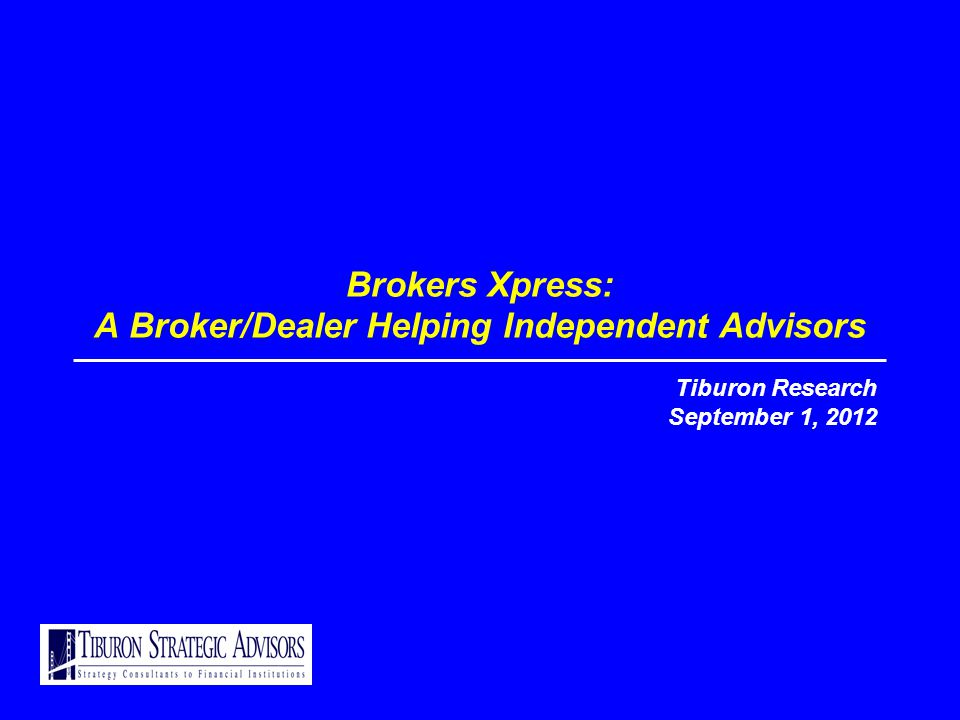 12.09.01 – Brokers Xpress © Tiburon Strategic Advisors, LLC™ 11 Do Not Provide Services Through Own RIA Source:6/05 Financial Advisor; 6/05 Financial Planning; 5/30/05 Investment News; 4/18/05 Investment News; 1/17/05 Investment News; 6/04 Financial Planning; 6/04 Investment Advisor; 6/04 Financial Advisor; 4/5/04 Investment News; 1/19/04 Investment News; 12/15/03 Investment News; 6/03 Financial Planning; 6/03 On Wall Street; 6/03 Investment Advisor; 6/03 Financial Advisor; 5/03 Ticker; 1/27/03 Investment News; Tiburon Research & Analysis Brokers Xpress Reps By Propensity to Provide Services Through Their Own RIA Brokers Xpress Has all of its Reps Provide Services through their Own Registered Investment Advisor, Consistent Since 2001 Provide Services Through Own RIA