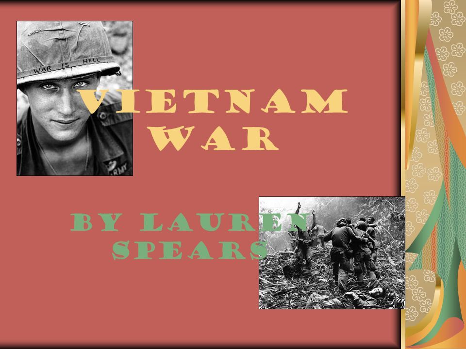 Vietnam War By Lauren Spears