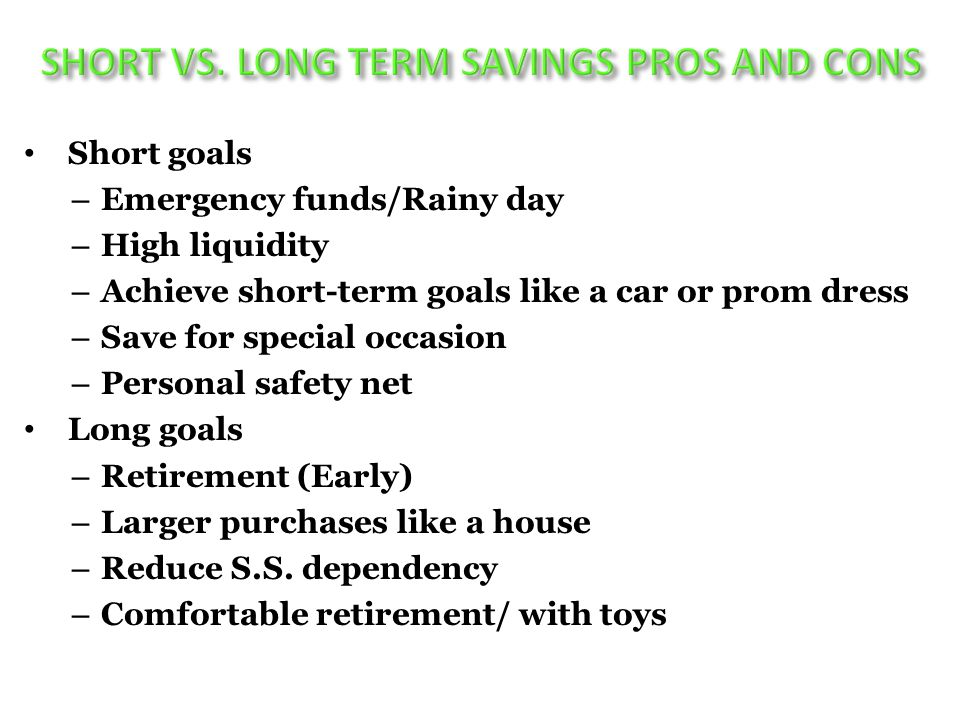 Compare investment options Savings: – retaining some of one's income rather than spending all of it.