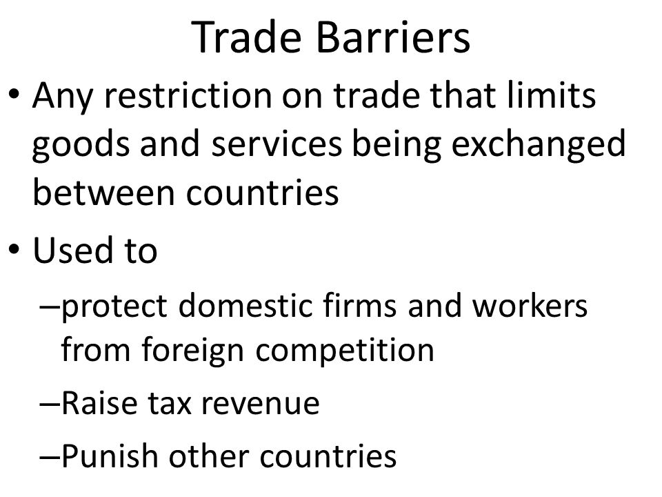 Trade Quotas Import quotas: limit the amount of a good that can be imported.