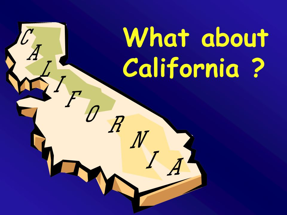 What about California